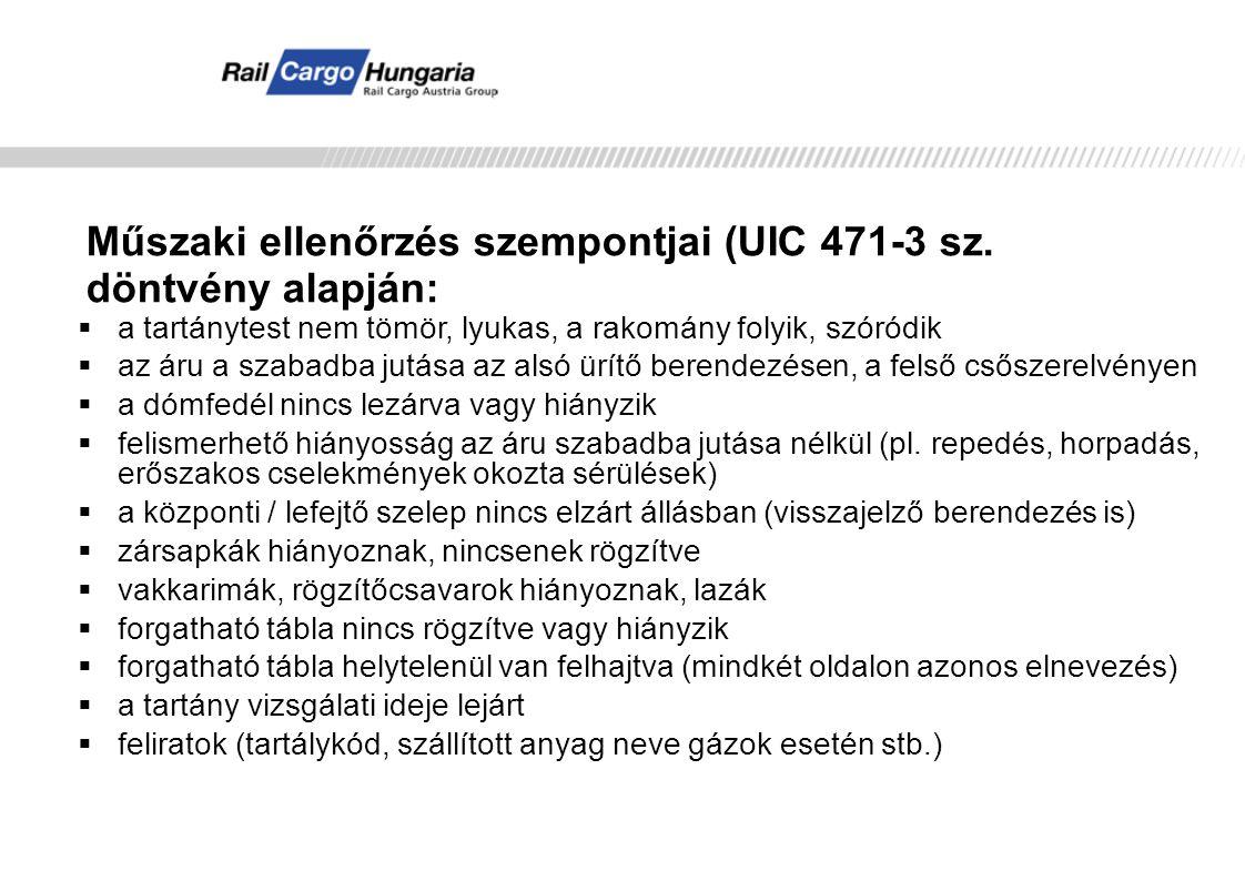 Műszaki ellenőrzés szempontjai (UIC 471-3 sz. döntvény alapján: