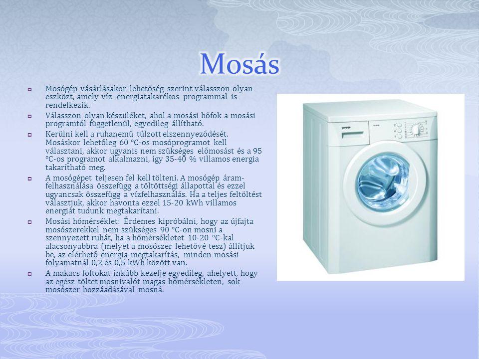 Mosás Mosógép vásárlásakor lehetőség szerint válasszon olyan eszközt, amely víz- energiatakarékos programmal is rendelkezik.
