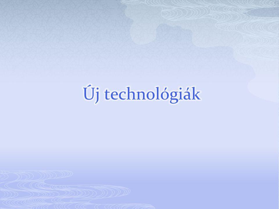 Új technológiák