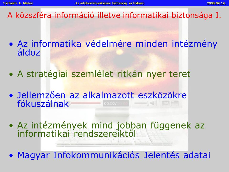 A közszféra információ illetve informatikai biztonsága I.