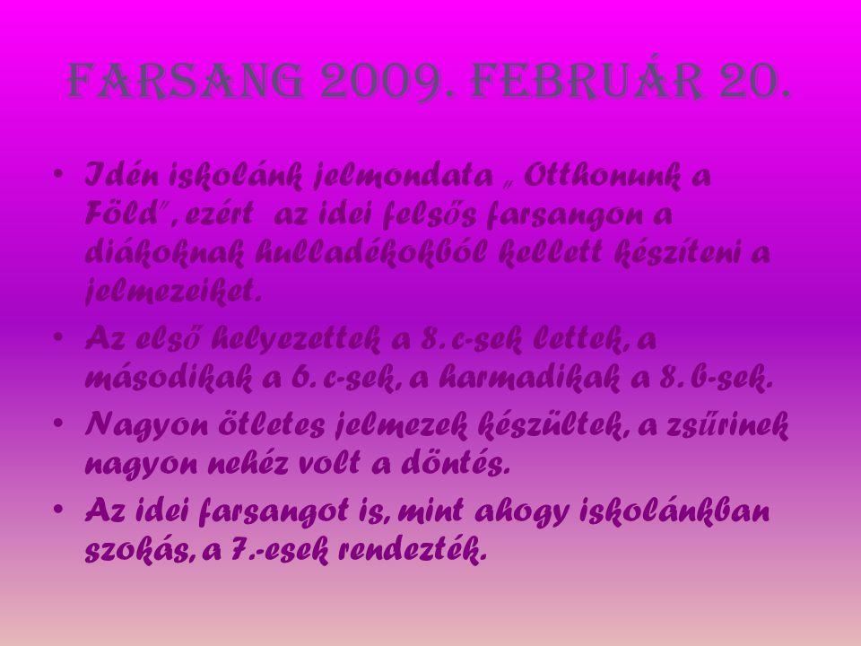 Farsang 2009. február 20.