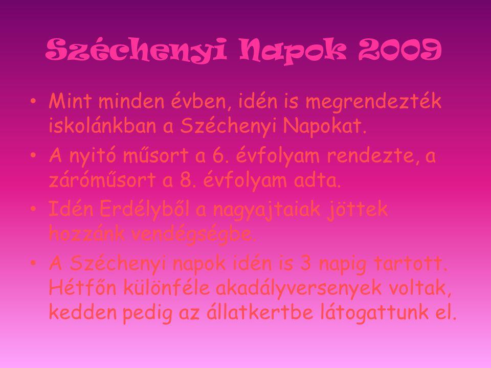 Széchenyi Napok 2009 Mint minden évben, idén is megrendezték iskolánkban a Széchenyi Napokat.