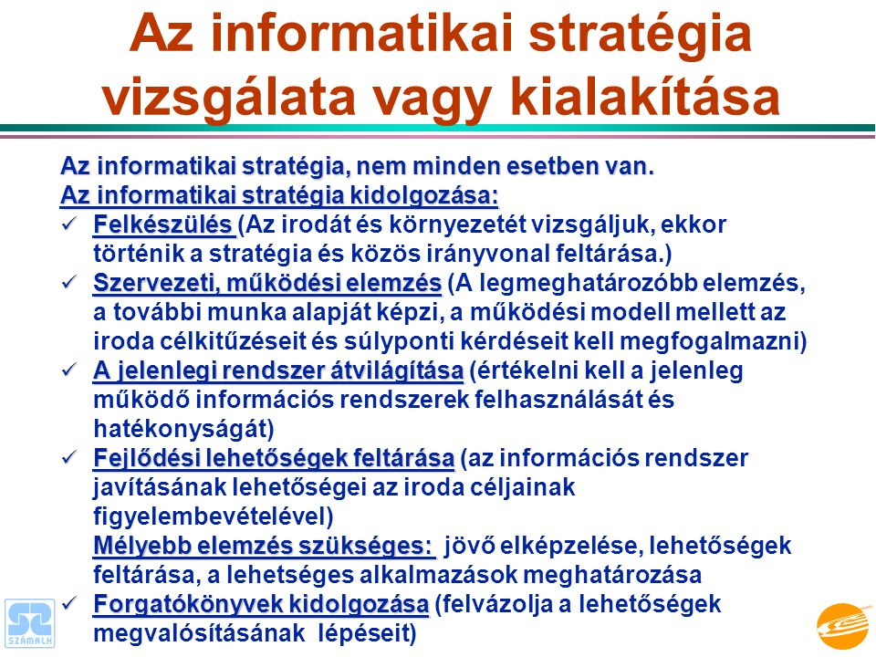 Az informatikai stratégia vizsgálata vagy kialakítása