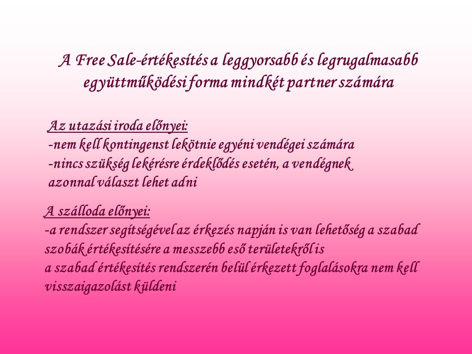 A Free Sale-értékesítés a leggyorsabb és legrugalmasabb együttműködési forma mindkét partner számára