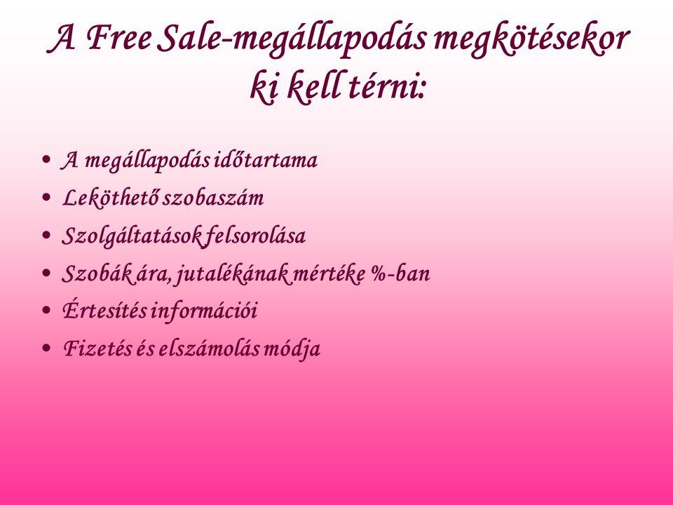 A Free Sale-megállapodás megkötésekor ki kell térni: