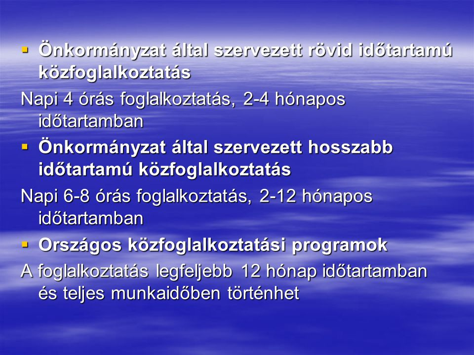 Önkormányzat által szervezett rövid időtartamú közfoglalkoztatás