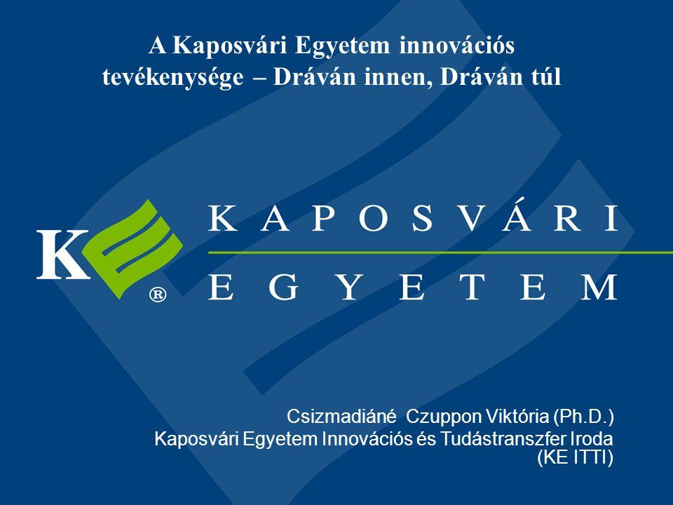A Kaposvári Egyetem innovációs tevékenysége – Dráván innen, Dráván túl