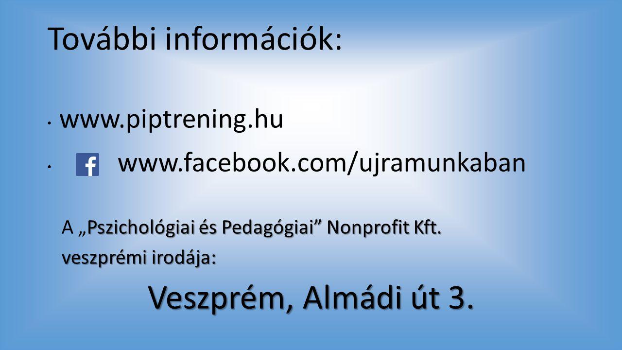 További információk: Veszprém, Almádi út 3. www.piptrening.hu