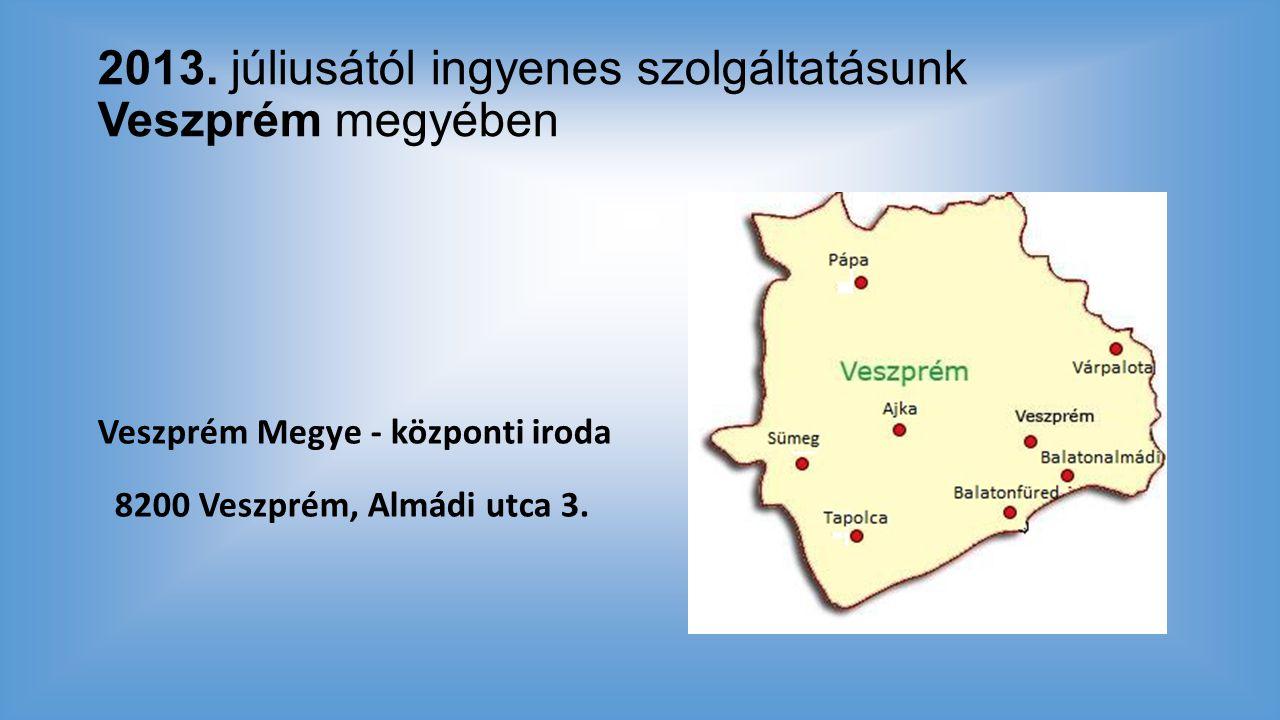 2013. júliusától ingyenes szolgáltatásunk Veszprém megyében