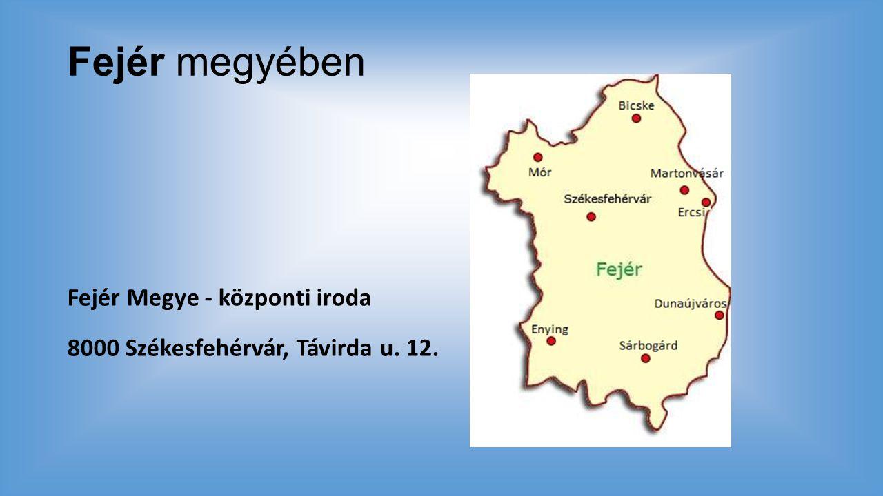 Fejér megyében Fejér Megye - központi iroda