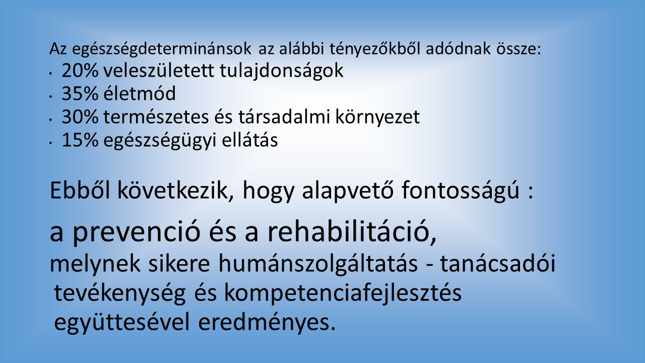 a prevenció és a rehabilitáció,