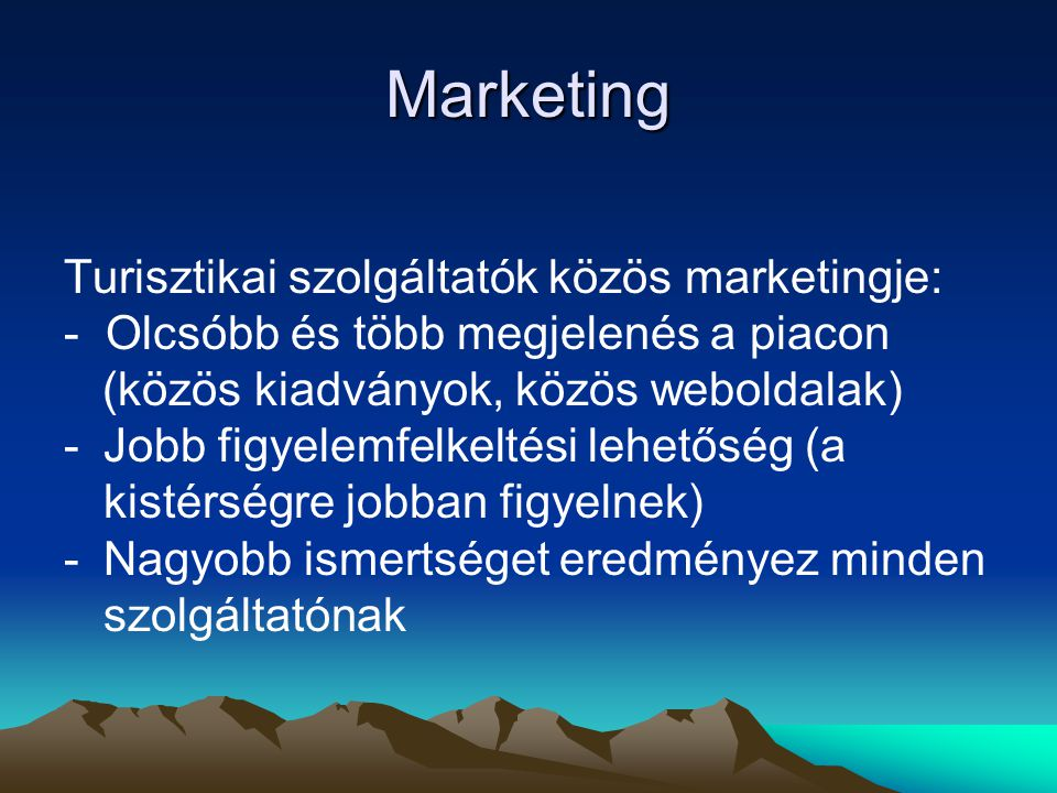 Marketing Turisztikai szolgáltatók közös marketingje: