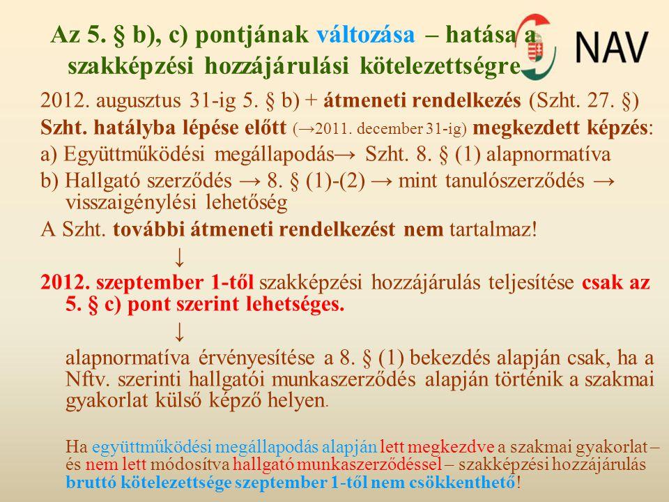 Az 5. § b), c) pontjának változása – hatása a szakképzési hozzájárulási kötelezettségre