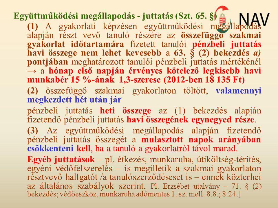 Együttműködési megállapodás - juttatás (Szt. 65. §)