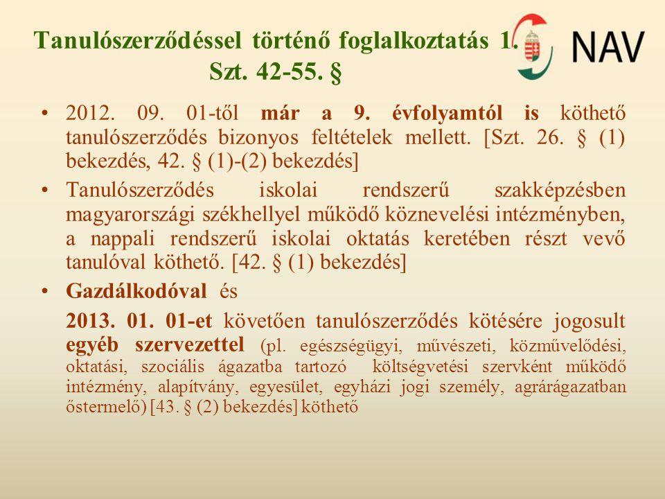 Tanulószerződéssel történő foglalkoztatás 1. Szt. 42-55. §