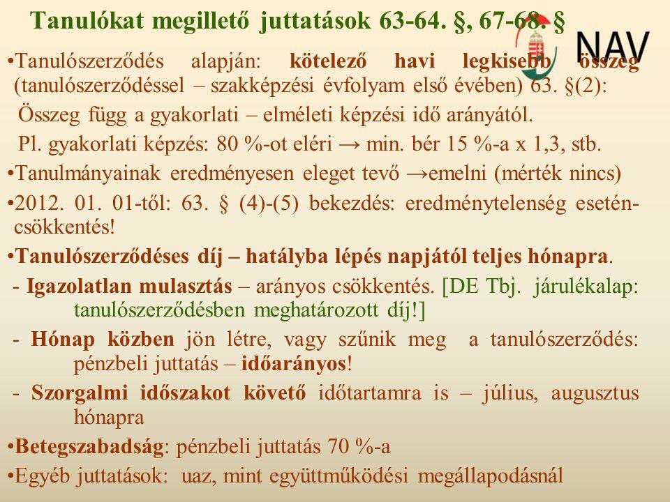 Tanulókat megillető juttatások 63-64. §, 67-68. §