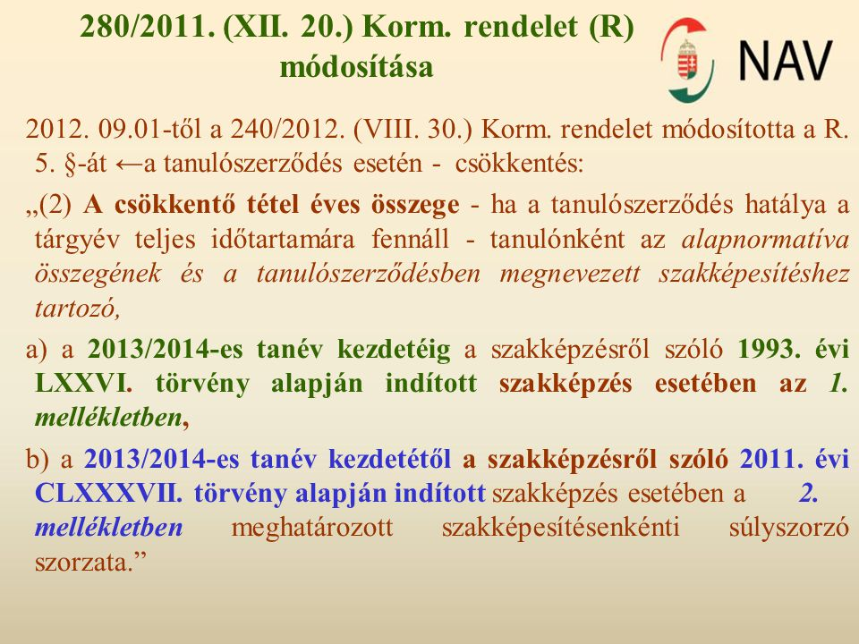 280/2011. (XII. 20.) Korm. rendelet (R) módosítása