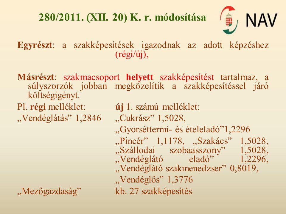 280/2011. (XII. 20) K. r. módosítása Egyrészt: a szakképesítések igazodnak az adott képzéshez (régi/új),