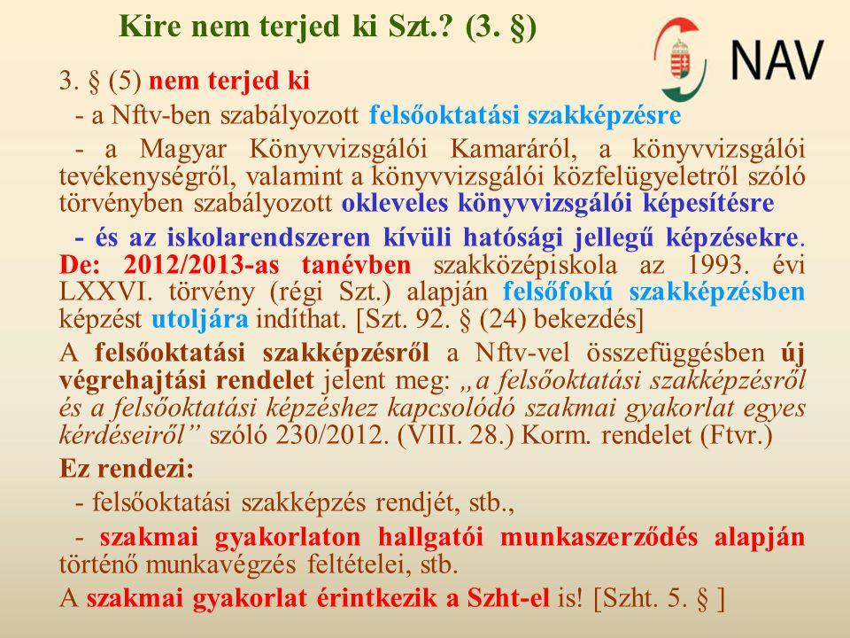 Kire nem terjed ki Szt. (3. §)