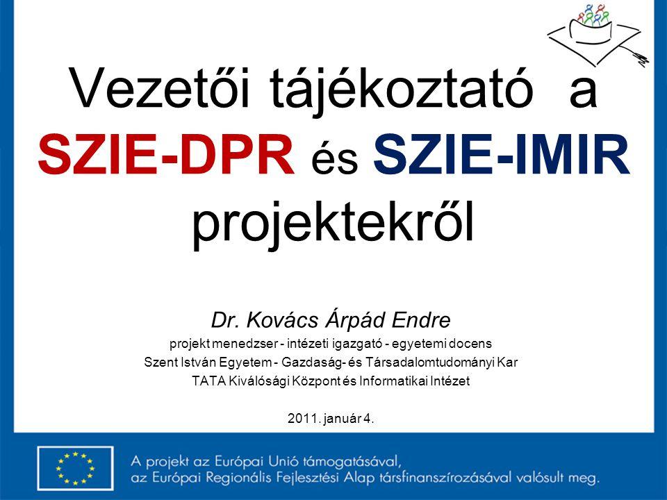 Vezetői tájékoztató a SZIE-DPR és SZIE-IMIR projektekről