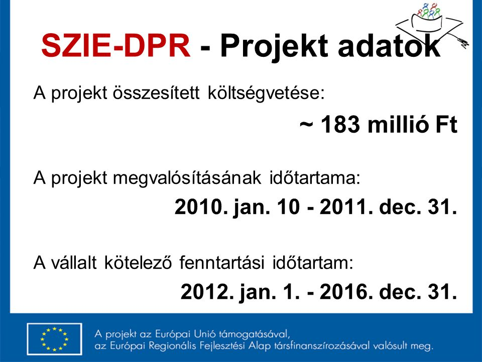 SZIE-DPR - Projekt adatok
