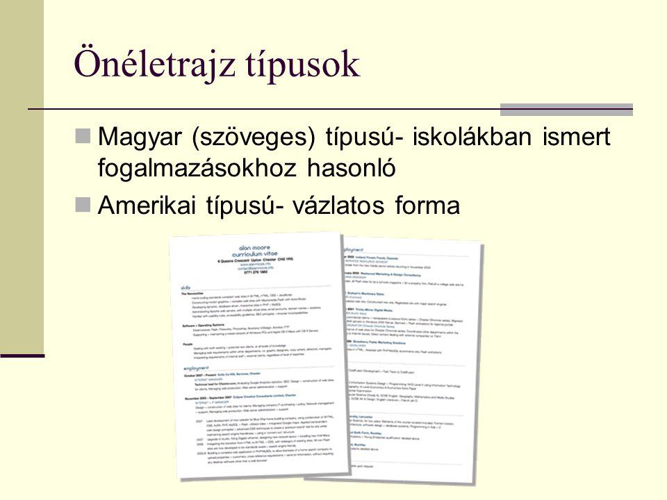 Önéletrajz típusok Magyar (szöveges) típusú- iskolákban ismert fogalmazásokhoz hasonló.
