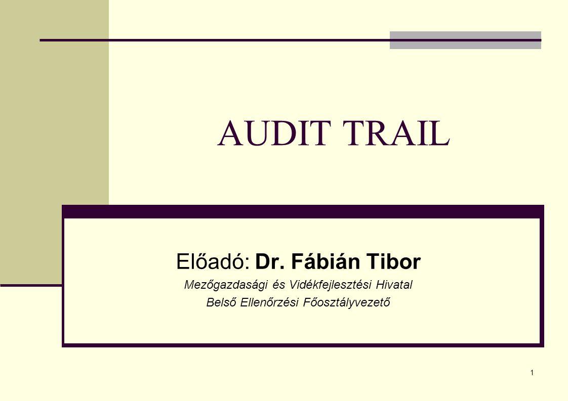 AUDIT TRAIL Előadó: Dr. Fábián Tibor