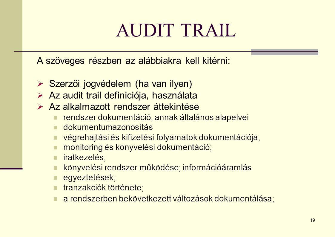 AUDIT TRAIL A szöveges részben az alábbiakra kell kitérni: