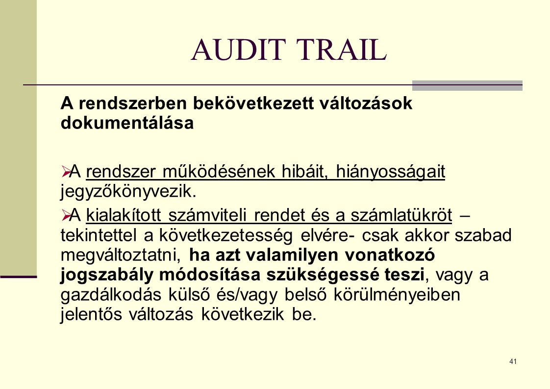 AUDIT TRAIL A rendszerben bekövetkezett változások dokumentálása