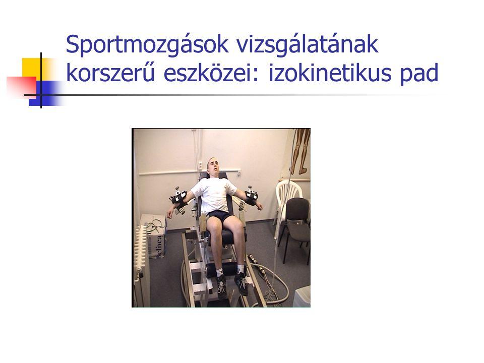 Sportmozgások vizsgálatának korszerű eszközei: izokinetikus pad