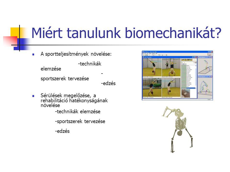 Miért tanulunk biomechanikát