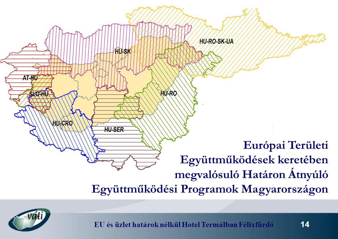Európai Területi Együttműködések keretében megvalósuló Határon Átnyúló Együttműködési Programok Magyarországon