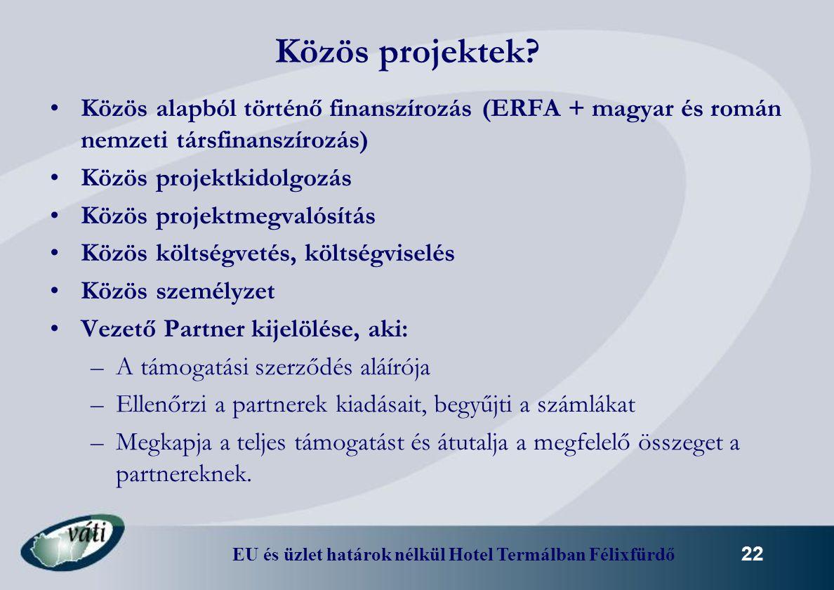 Közös projektek Közös alapból történő finanszírozás (ERFA + magyar és román nemzeti társfinanszírozás)