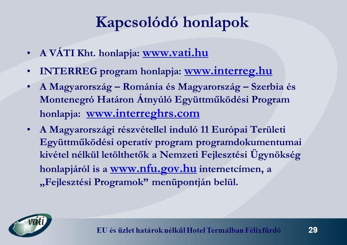 Kapcsolódó honlapok A VÁTI Kht. honlapja: www.vati.hu