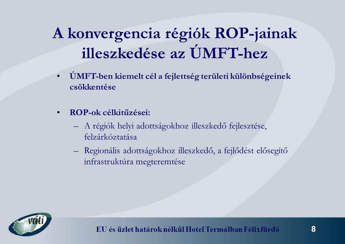 A konvergencia régiók ROP-jainak illeszkedése az ÚMFT-hez