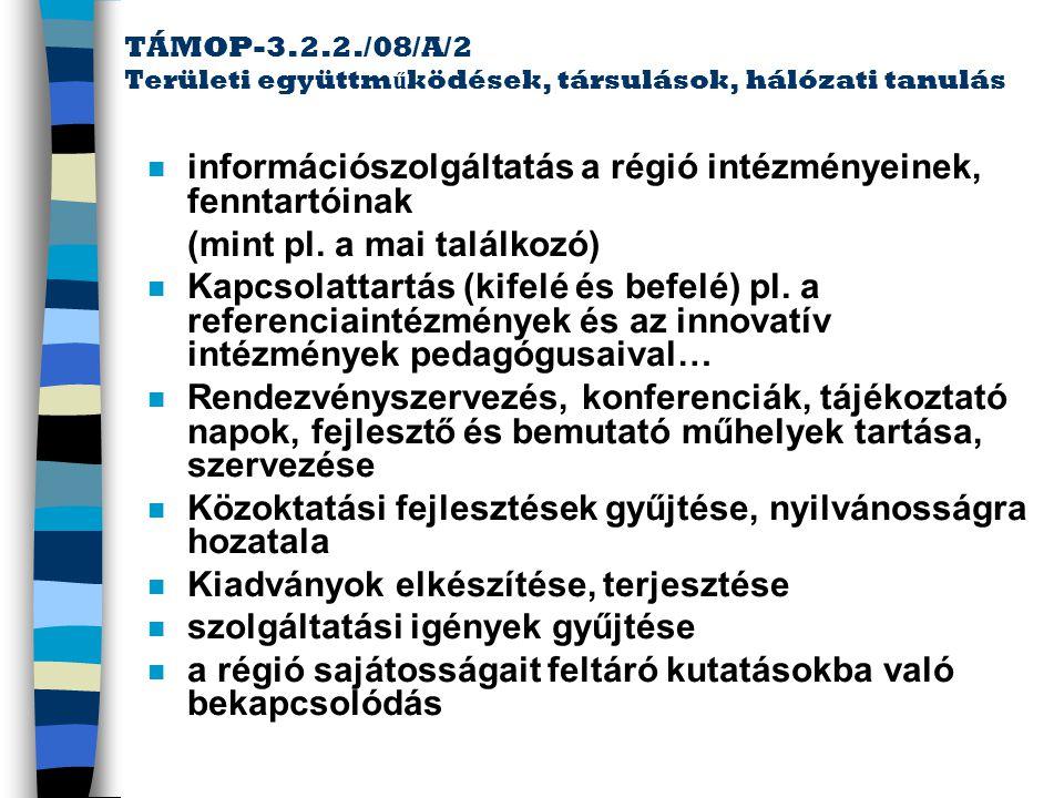 információszolgáltatás a régió intézményeinek, fenntartóinak