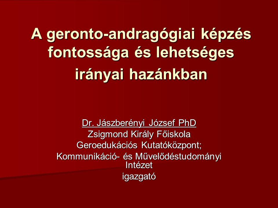 A geronto-andragógiai képzés fontossága és lehetséges irányai hazánkban