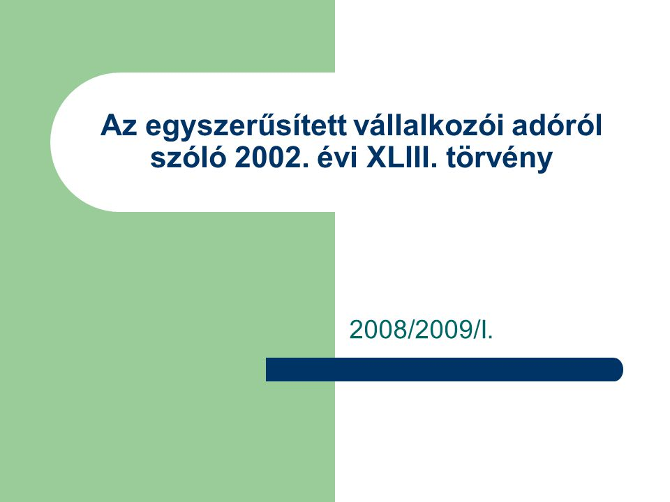 Az egyszerűsített vállalkozói adóról szóló 2002. évi XLIII. törvény