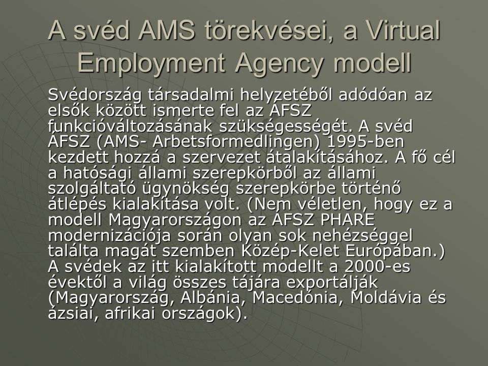 A svéd AMS törekvései, a Virtual Employment Agency modell