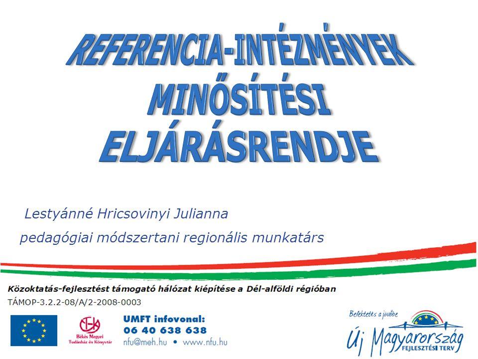 REFERENCIA-INTÉZMÉNYEK MINŐSÍTÉSI ELJÁRÁSRENDJE
