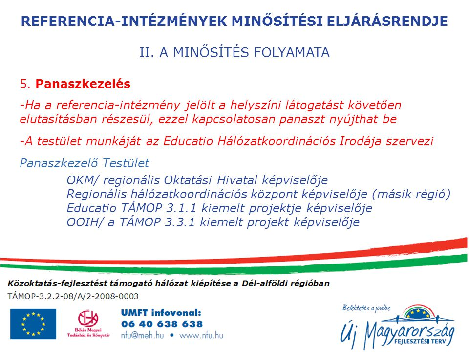 REFERENCIA-INTÉZMÉNYEK MINŐSÍTÉSI ELJÁRÁSRENDJE II