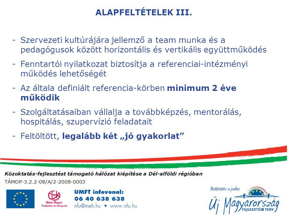 ALAPFELTÉTELEK III. Szervezeti kultúrájára jellemző a team munka és a pedagógusok között horizontális és vertikális együttműködés.