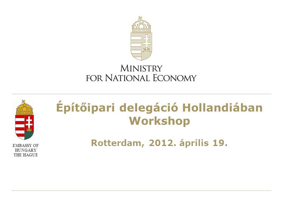 Építőipari delegáció Hollandiában Workshop Rotterdam, 2012. április 19.