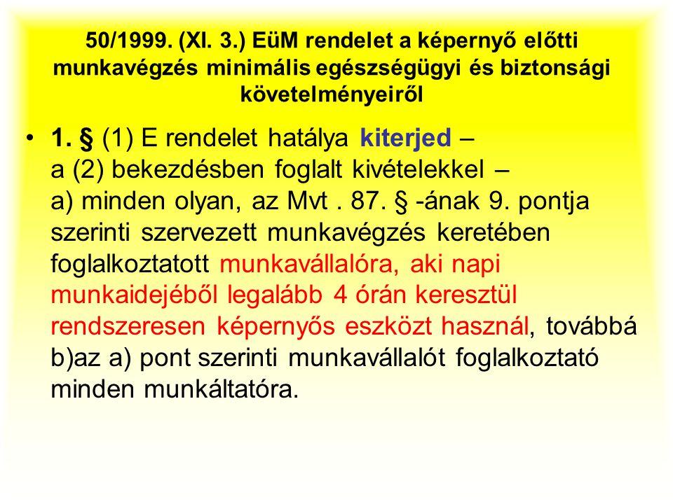50/1999. (XI. 3.) EüM rendelet a képernyő előtti munkavégzés minimális egészségügyi és biztonsági követelményeiről