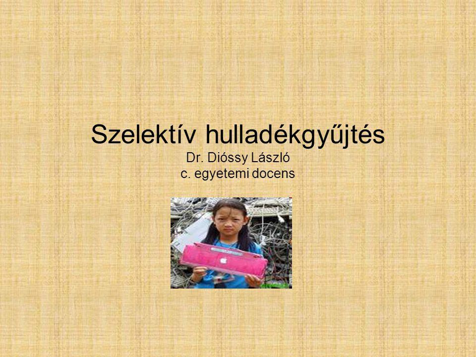 Szelektív hulladékgyűjtés Dr. Dióssy László c. egyetemi docens