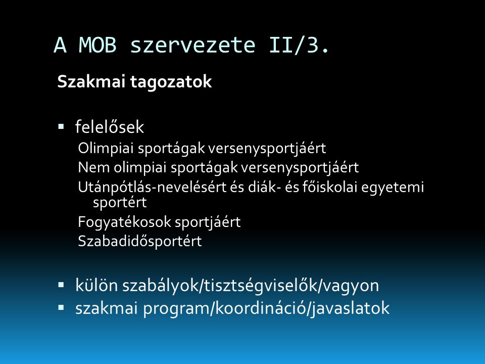 A MOB szervezete II/3. Szakmai tagozatok felelősek