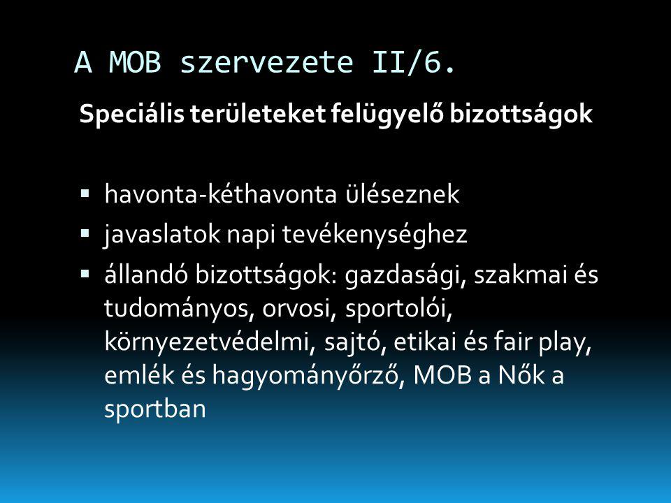 A MOB szervezete II/6. Speciális területeket felügyelő bizottságok