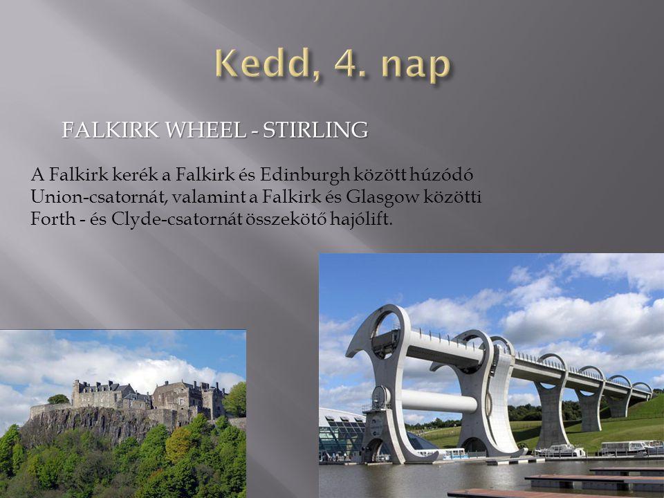 Kedd, 4. nap FALKIRK WHEEL - STIRLING