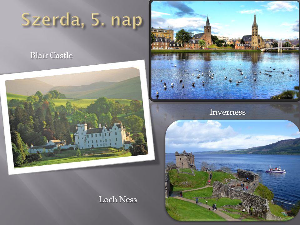 Szerda, 5. nap Blair Castle Inverness Loch Ness