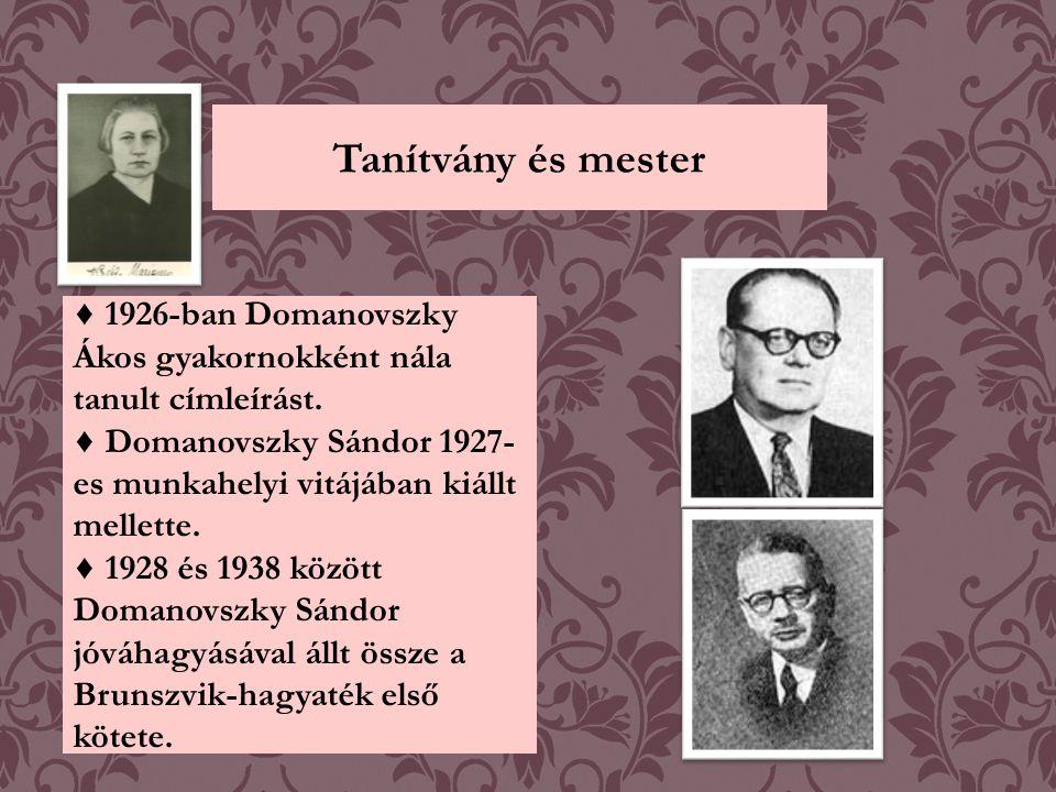 Tanítvány és mester ♦ 1926-ban Domanovszky Ákos gyakornokként nála tanult címleírást.